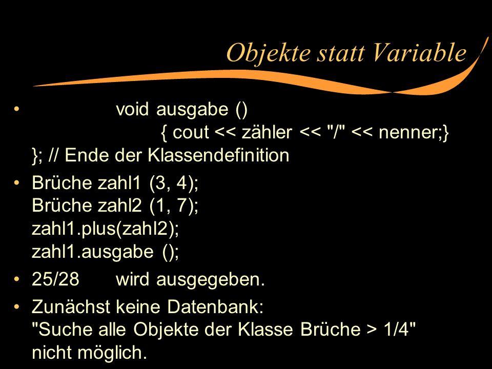 Spezialisierung: Klassen mit Unterklassen class Punkte {private: int x, y; public: Punkte (int px = 0, int py = 0) {x=px; y=py;} move (int dx, int dy) {x+=dx; y+=dy;} int draw (); } class Rechtecke: public Punkte {private: int höhe, breite; public:Rechtecke (int x, int y, int höhe, int breite); int draw (); }