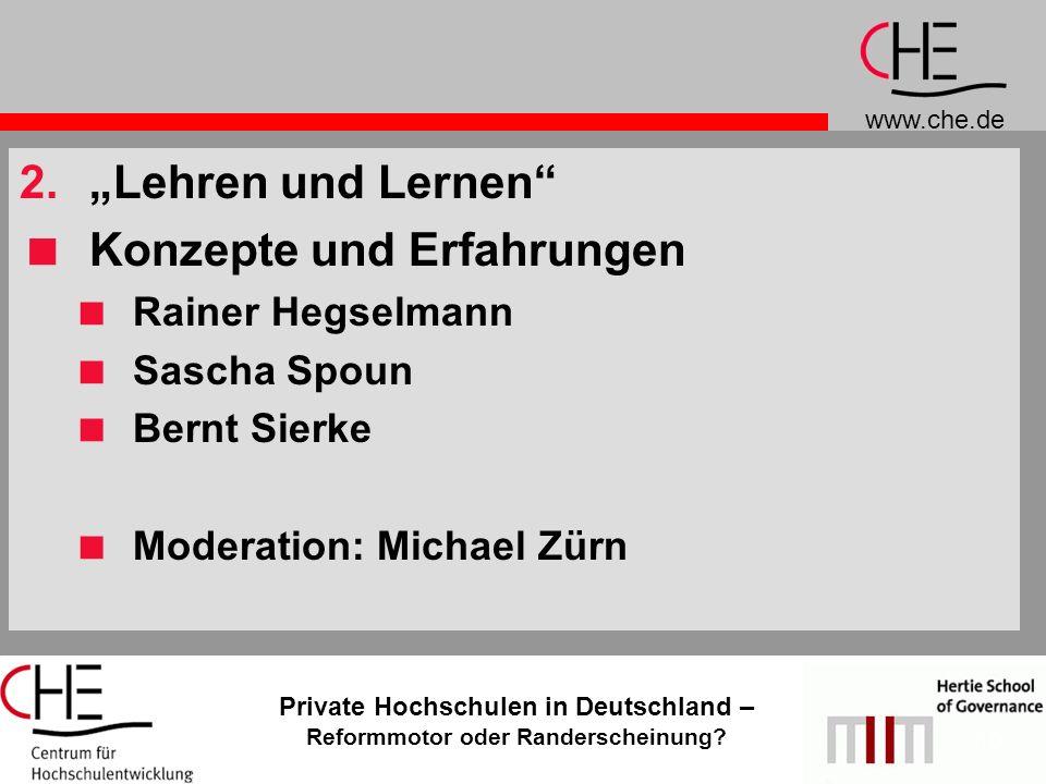 www.che.de Private Hochschulen in Deutschland – Reformmotor oder Randerscheinung? 10 2.Lehren und Lernen Konzepte und Erfahrungen Rainer Hegselmann Sa