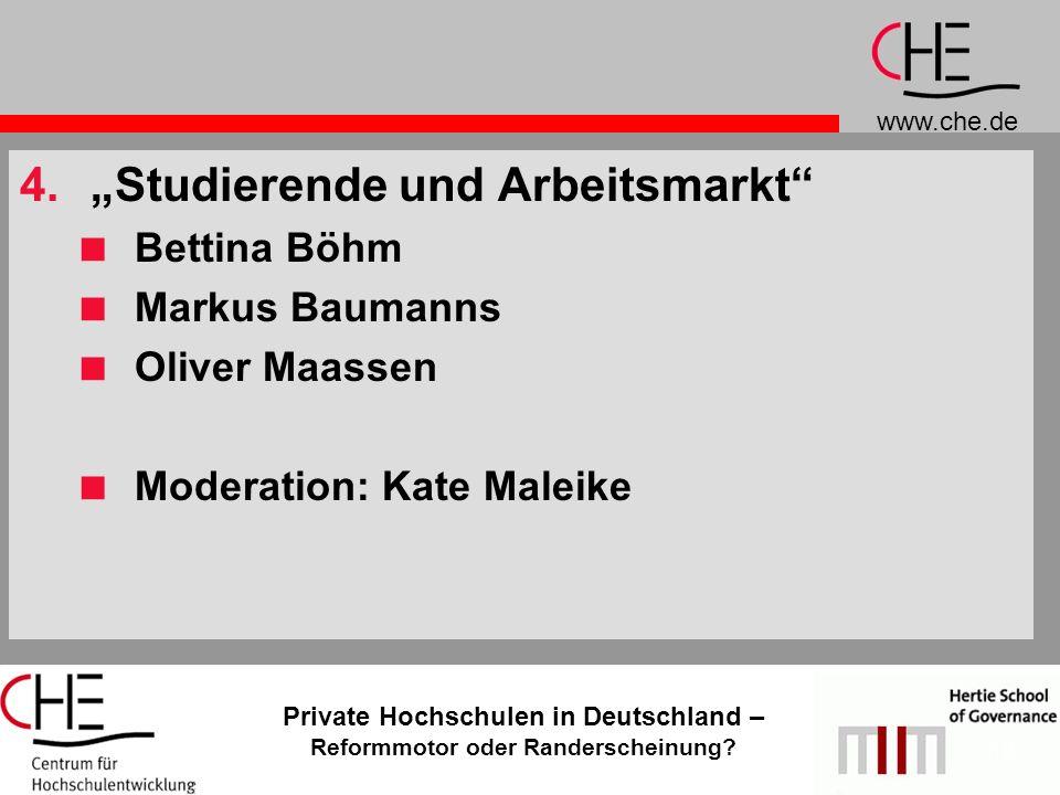 www.che.de Private Hochschulen in Deutschland – Reformmotor oder Randerscheinung? 12 4.Studierende und Arbeitsmarkt Bettina Böhm Markus Baumanns Olive