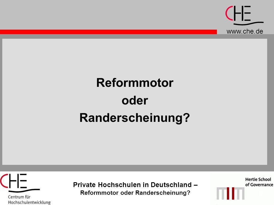 www.che.de Private Hochschulen in Deutschland – Reformmotor oder Randerscheinung? 8 Reformmotor oder Randerscheinung?