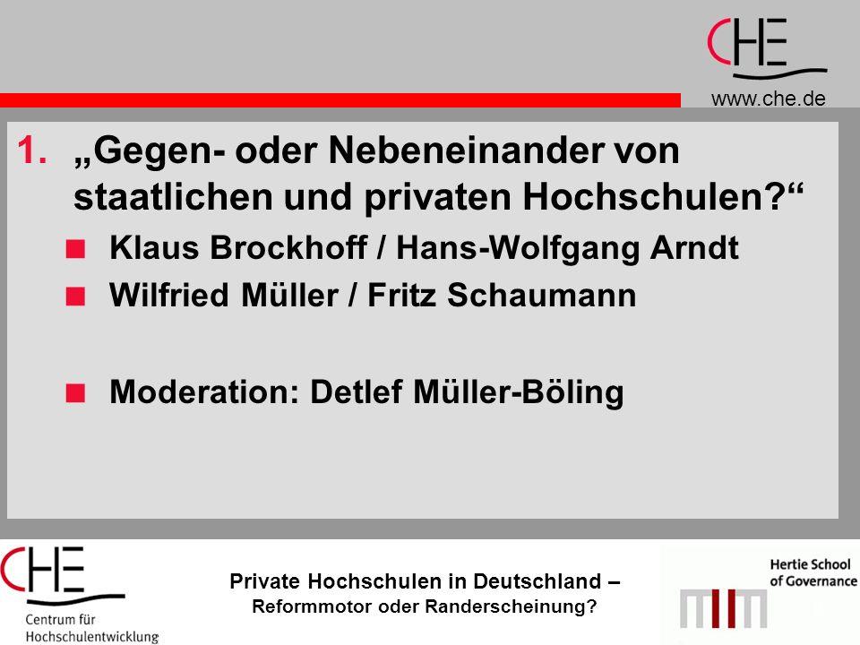 www.che.de Private Hochschulen in Deutschland – Reformmotor oder Randerscheinung? 9 1.Gegen- oder Nebeneinander von staatlichen und privaten Hochschul