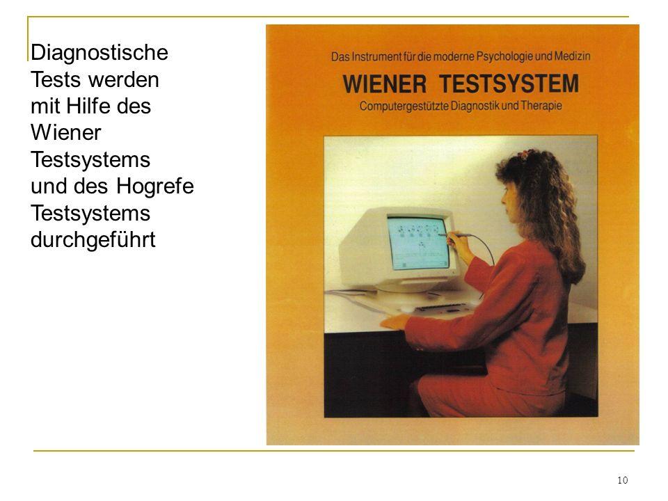 10 Diagnostische Tests werden mit Hilfe des Wiener Testsystems und des Hogrefe Testsystems durchgeführt