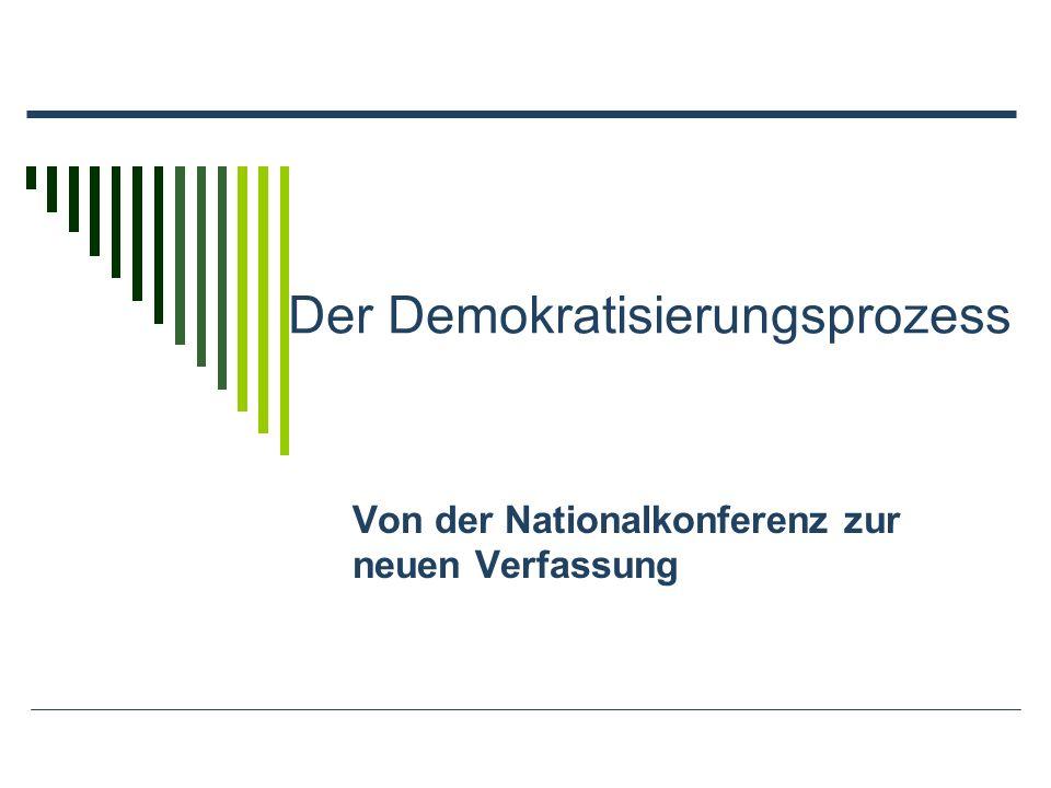 Der Demokratisierungsprozess Von der Nationalkonferenz zur neuen Verfassung