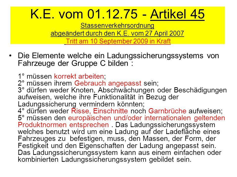K.E. vom 01.12.75 - Artikel 45 Stassenverkehrsordnung abgeändert durch den K.E. vom 27 April 2007 Tritt am 10 September 2009 in Kraft Die Elemente wel