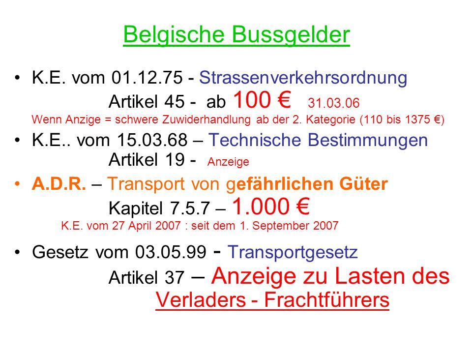 Belgische Bussgelder K.E. vom 01.12.75 - Strassenverkehrsordnung Artikel 45 - ab 100 31.03.06 Wenn Anzige = schwere Zuwiderhandlung ab der 2. Kategori