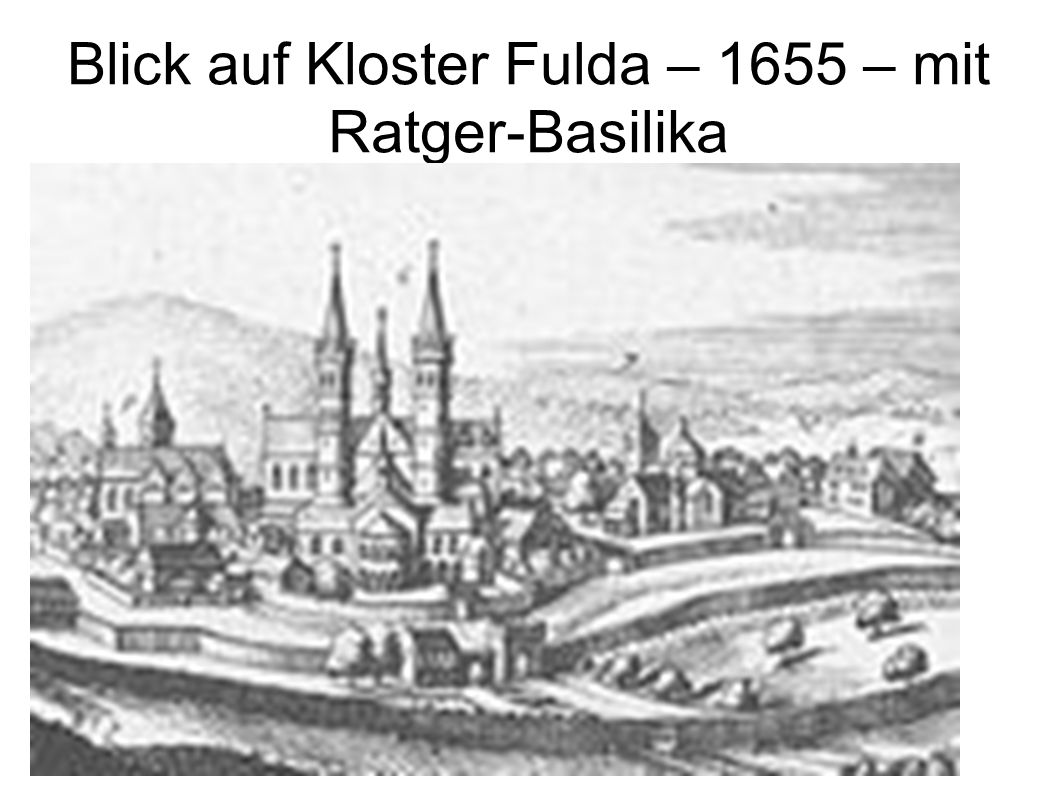 Blick auf Kloster Fulda – 1655 – mit Ratger-Basilika