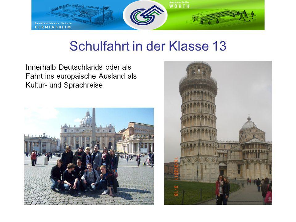 Schulfahrt in der Klasse 13 Innerhalb Deutschlands oder als Fahrt ins europäische Ausland als Kultur- und Sprachreise