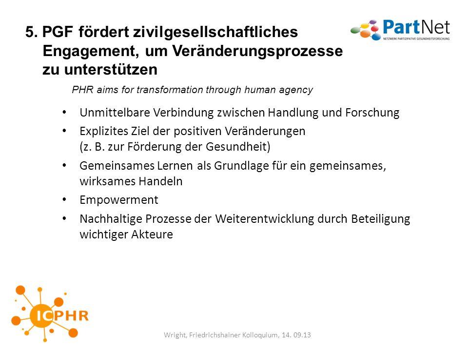5. PGF fördert zivilgesellschaftliches Engagement, um Veränderungsprozesse zu unterstützen PHR aims for transformation through human agency Unmittelba
