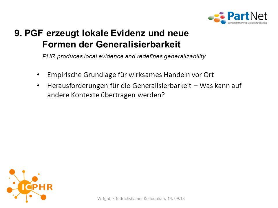 9. PGF erzeugt lokale Evidenz und neue Formen der Generalisierbarkeit PHR produces local evidence and redefines generalizability Empirische Grundlage