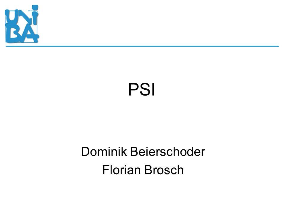 PSI Dominik Beierschoder Florian Brosch