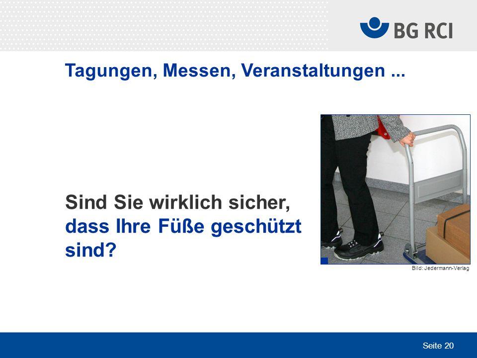 Seite 20 Sind Sie wirklich sicher, dass Ihre Füße geschützt sind? Bild: Jedermann-Verlag Tagungen, Messen, Veranstaltungen...