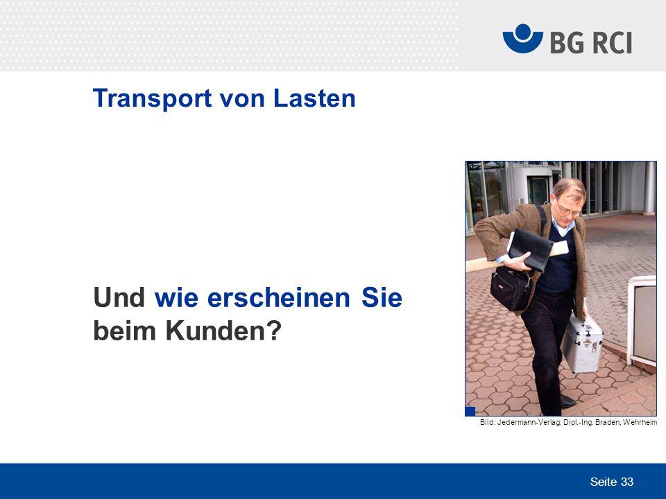 Seite 33 Transport von Lasten Und wie erscheinen Sie beim Kunden? Bild: Jedermann-Verlag; Dipl.-Ing. Braden, Wehrheim