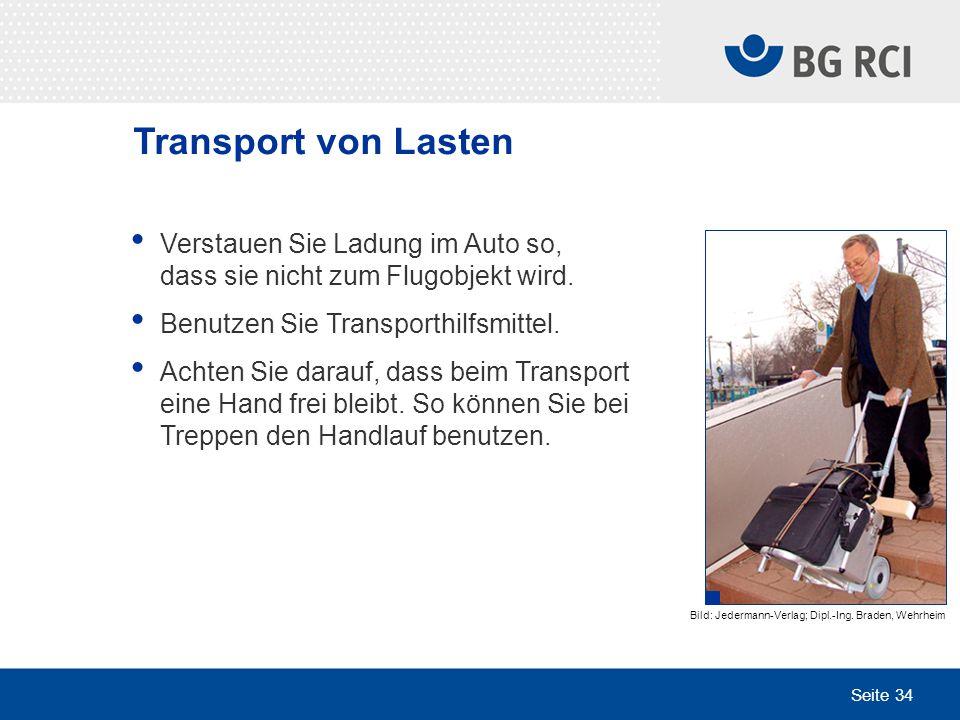 Seite 34 Transport von Lasten Verstauen Sie Ladung im Auto so, dass sie nicht zum Flugobjekt wird. Benutzen Sie Transporthilfsmittel. Achten Sie darau