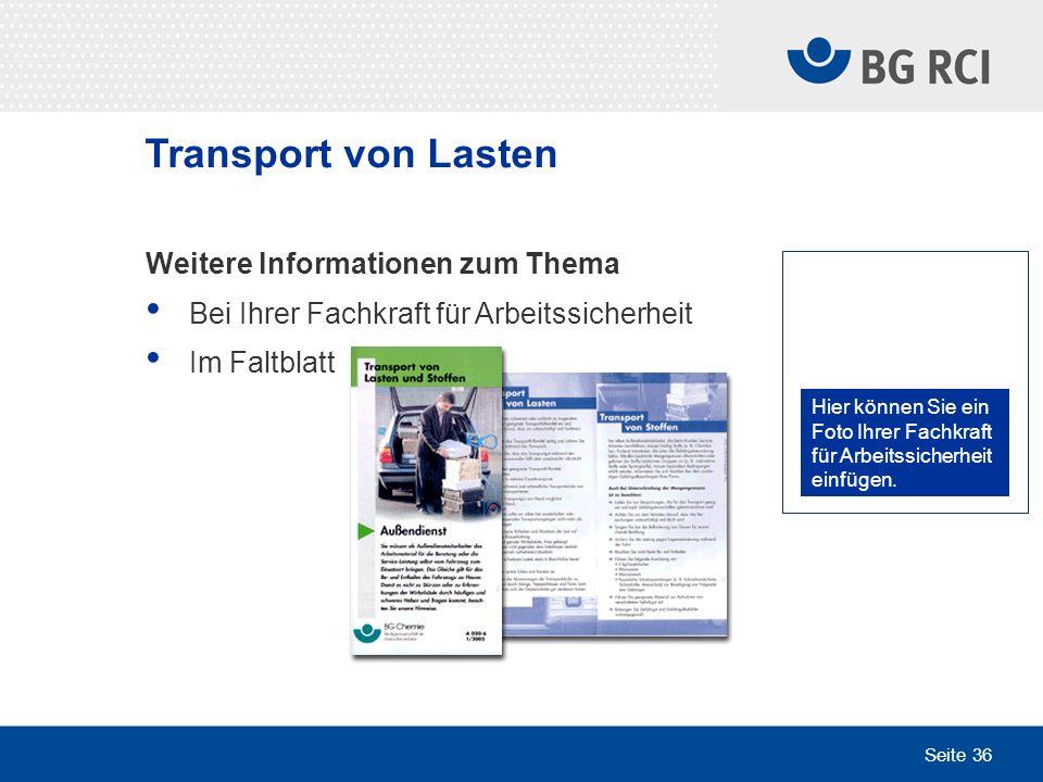 Seite 36 Transport von Lasten Weitere Informationen zum Thema Bei Ihrer Fachkraft für Arbeitssicherheit Im Faltblatt Hier können Sie ein Foto Ihrer Fa