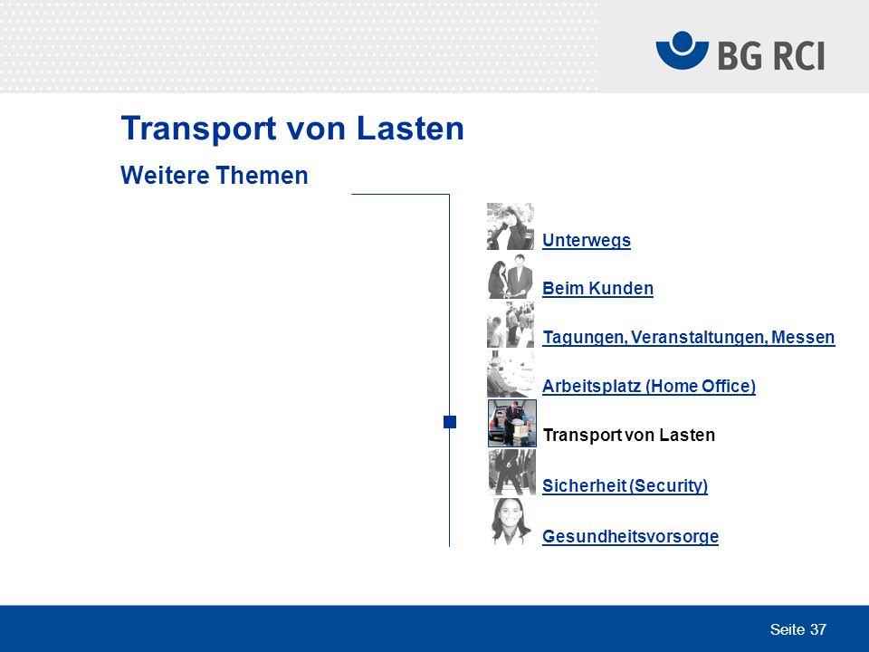 Seite 37 Transport von Lasten Unterwegs Beim Kunden Tagungen, Veranstaltungen, Messen Arbeitsplatz (Home Office) Transport von Lasten Sicherheit (Secu