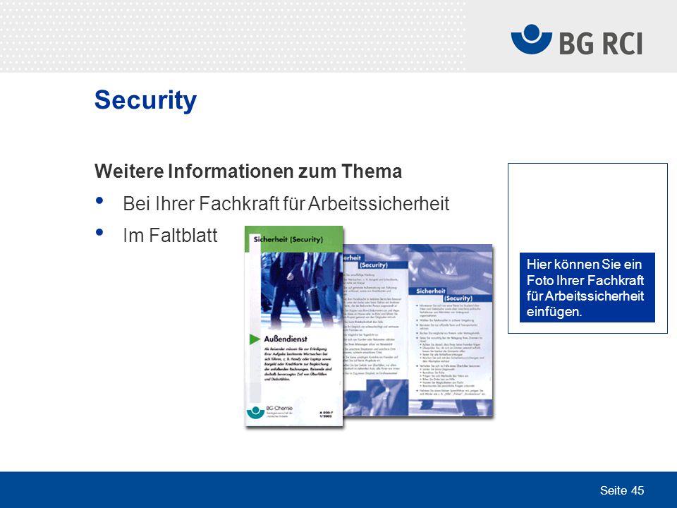 Seite 45 Security Weitere Informationen zum Thema Bei Ihrer Fachkraft für Arbeitssicherheit Im Faltblatt Hier können Sie ein Foto Ihrer Fachkraft für