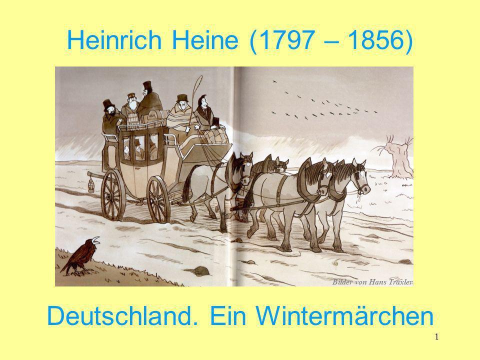 1 Deutschland. Ein Wintermärchen Heinrich Heine (1797 – 1856) Bilder von Hans Traxler