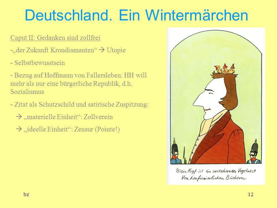 bz12 Deutschland. Ein Wintermärchen Caput II: Gedanken sind zollfrei -der Zukunft Krondiamanten Utopie - Selbstbewusstsein - Bezug auf Hoffmann von Fa