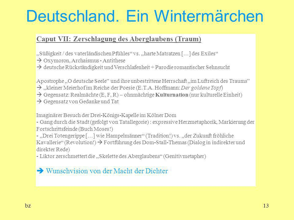 bz13 Deutschland. Ein Wintermärchen Caput VII: Zerschlagung des Aberglaubens (Traum) Süßigkeit / des vaterländischen Pfühles vs. harte Matratzen […] d