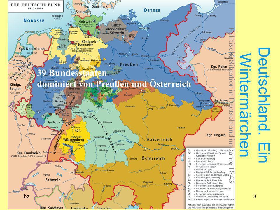 bz3 Deutschland. Ein Wintermärchen Politische Situation in Deutschland im Jahre 1843 39 Bundesstaaten dominiert von Preußen und Österreich