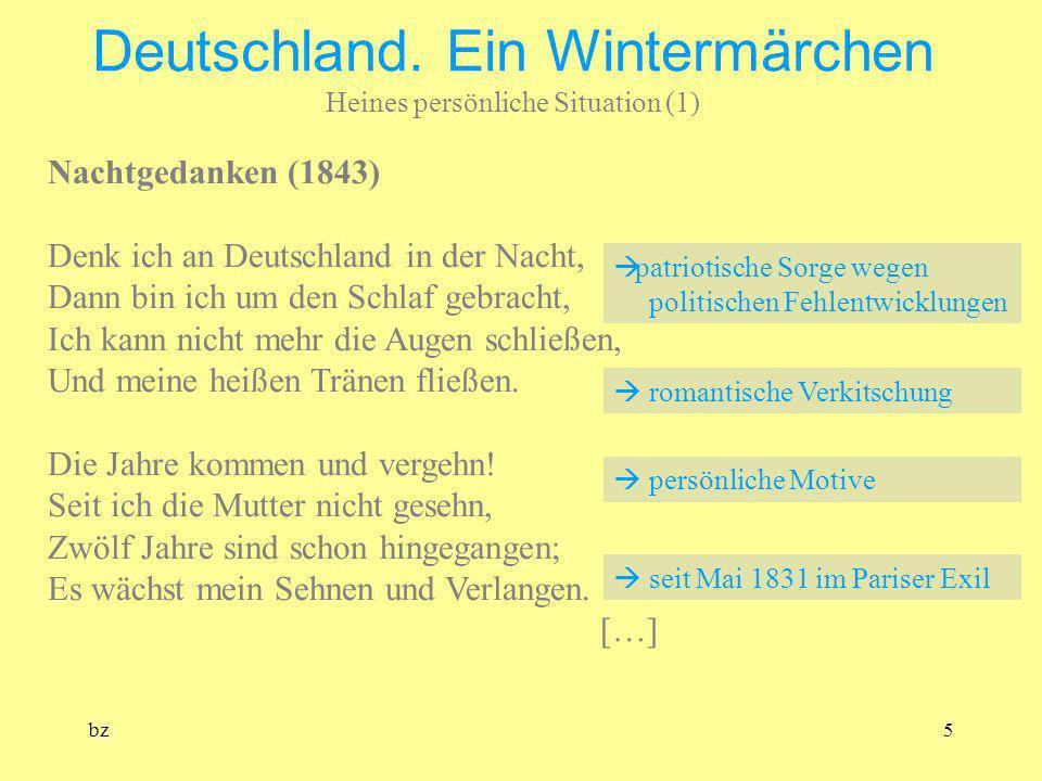 bz5 Deutschland. Ein Wintermärchen Heines persönliche Situation (1) Nachtgedanken (1843) Denk ich an Deutschland in der Nacht, Dann bin ich um den Sch
