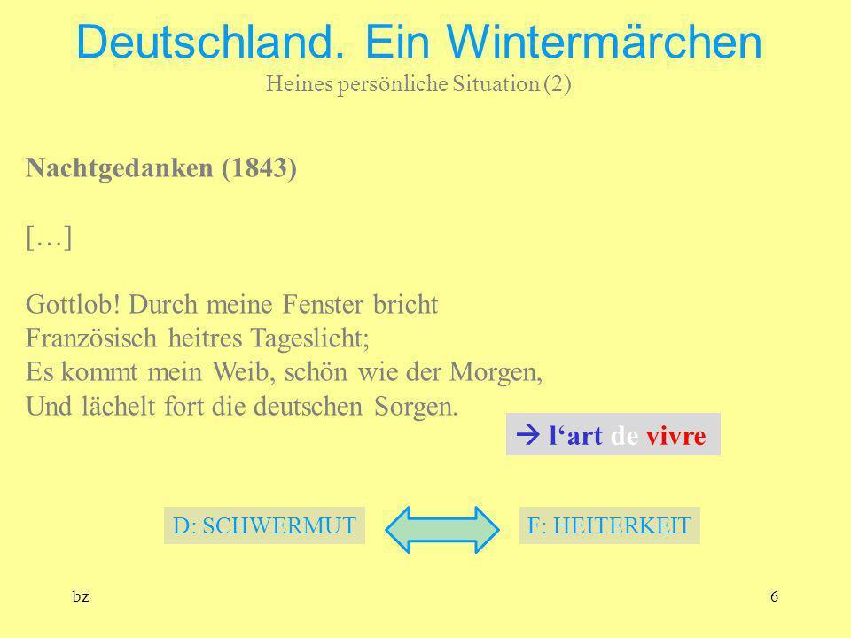 bz6 Deutschland. Ein Wintermärchen Heines persönliche Situation (2) Nachtgedanken (1843) […] Gottlob! Durch meine Fenster bricht Französisch heitres T