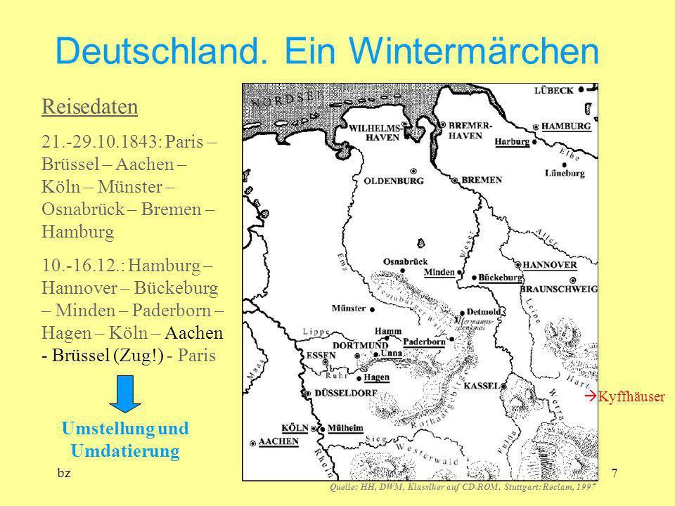 bz7 Deutschland. Ein Wintermärchen Reisedaten 21.-29.10.1843: Paris – Brüssel – Aachen – Köln – Münster – Osnabrück – Bremen – Hamburg 10.-16.12.: Ham