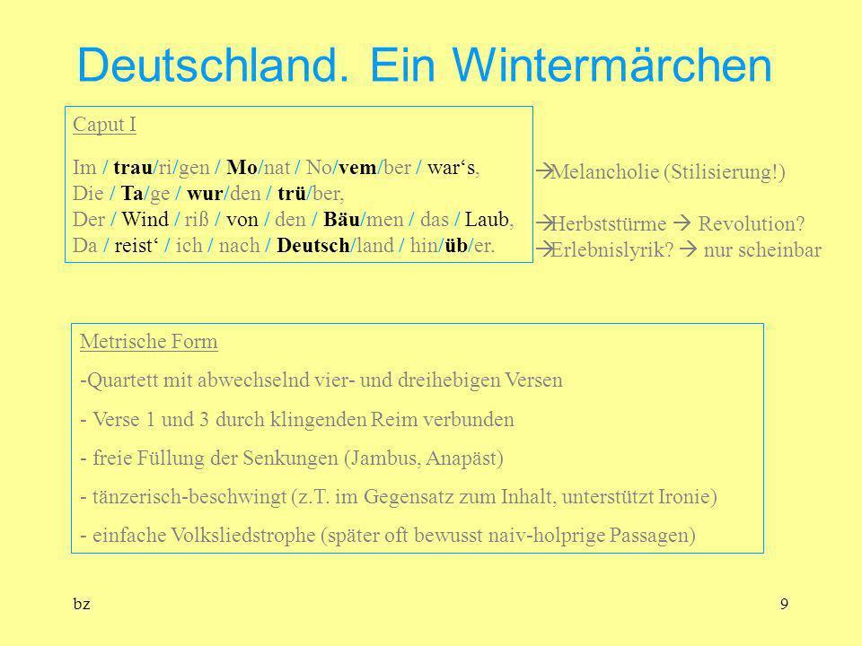 bz9 Deutschland. Ein Wintermärchen Caput I Im / trau/ri/gen / Mo/nat / No/vem/ber / wars, Die / Ta/ge / wur/den / trü/ber, Der / Wind / riß / von / de