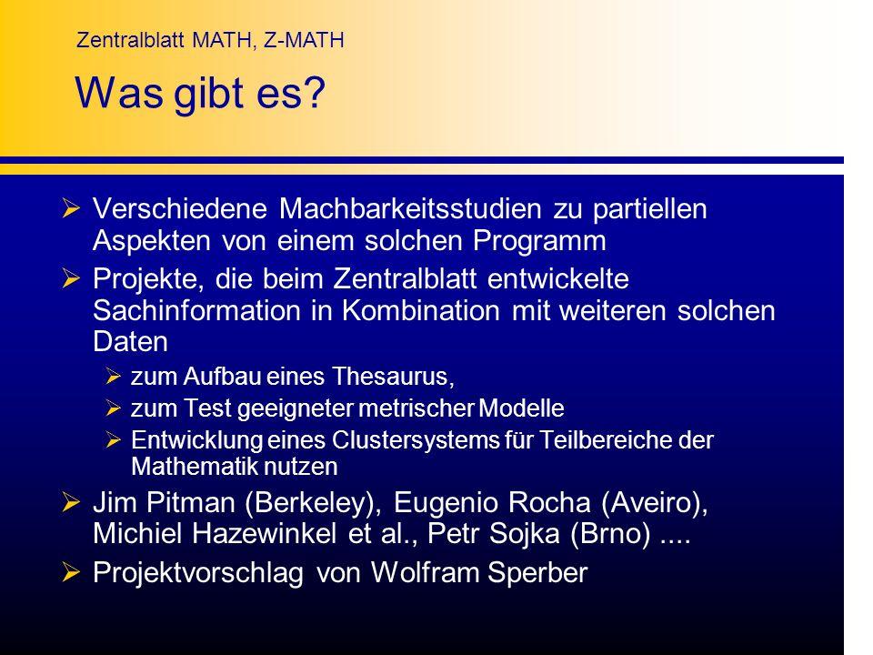 Zentralblatt MATH, Z-MATH Was gibt es? Verschiedene Machbarkeitsstudien zu partiellen Aspekten von einem solchen Programm Projekte, die beim Zentralbl