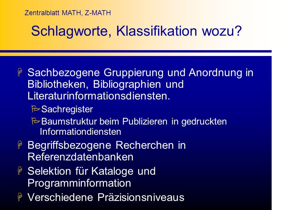 Zentralblatt MATH, Z-MATH Schlagworte, Klassifikation wozu? HSachbezogene Gruppierung und Anordnung in Bibliotheken, Bibliographien und Literaturinfor