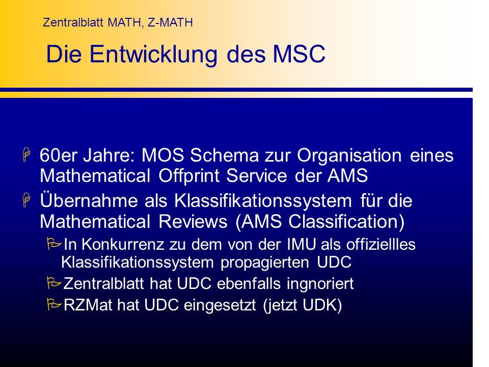 Zentralblatt MATH, Z-MATH Die Entwicklung des MSC H60er Jahre: MOS Schema zur Organisation eines Mathematical Offprint Service der AMS HÜbernahme als