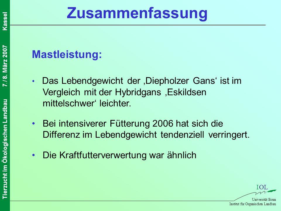 IOL Universität Bonn Institut für Organischen Landbau Tierzucht im Ökologischen Landbau7. / 8. März 2007Kassel Zusammenfassung Mastleistung: Das Leben