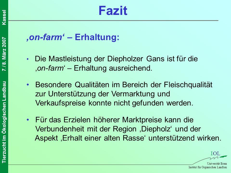 IOL Universität Bonn Institut für Organischen Landbau Tierzucht im Ökologischen Landbau7. / 8. März 2007Kassel on-farm – Erhaltung: Die Mastleistung d