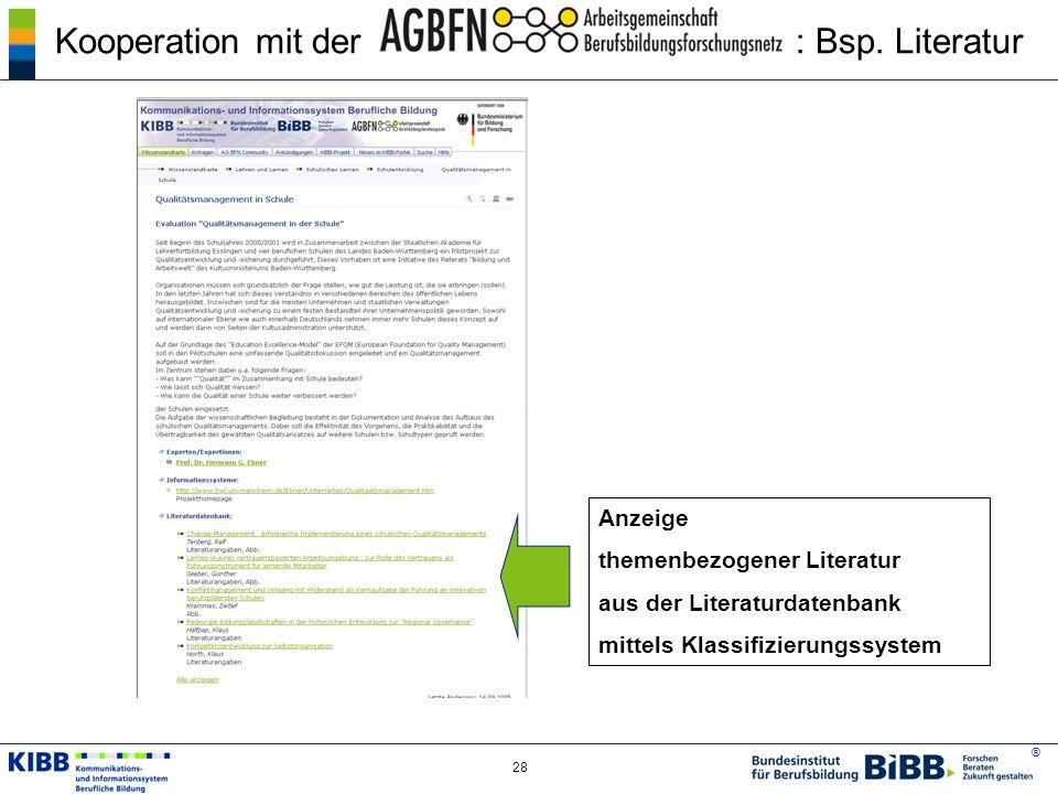 ® 28 Kooperation mit der: Bsp. Literatur Anzeige themenbezogener Literatur aus der Literaturdatenbank mittels Klassifizierungssystem