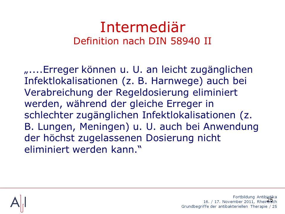 25 Intermediär Definition nach DIN 58940 II....Erreger können u.