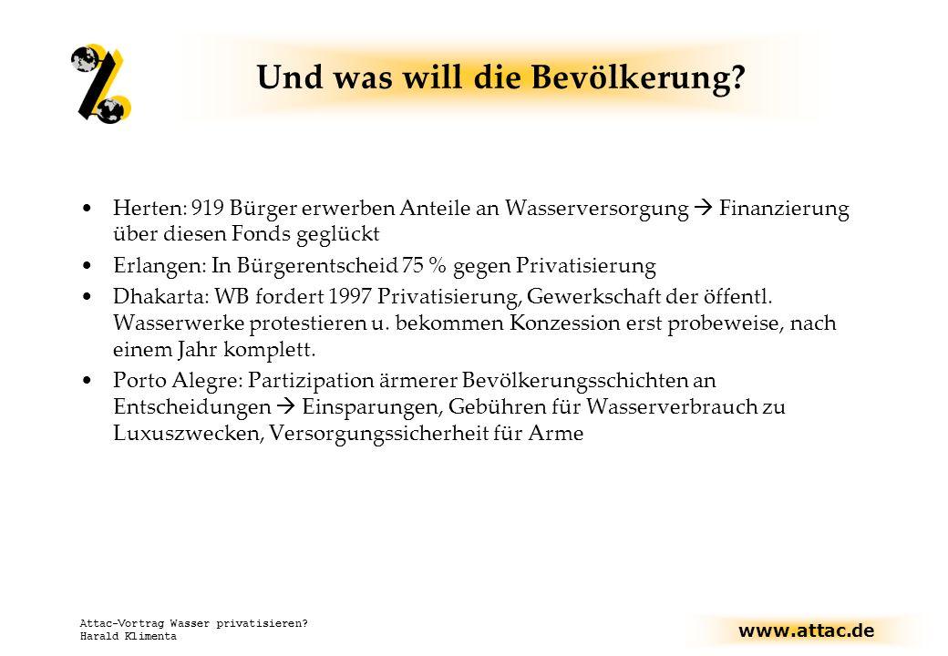 www.attac.de Attac-Vortrag Wasser privatisieren.Harald Klimenta Und was will die Bevölkerung.