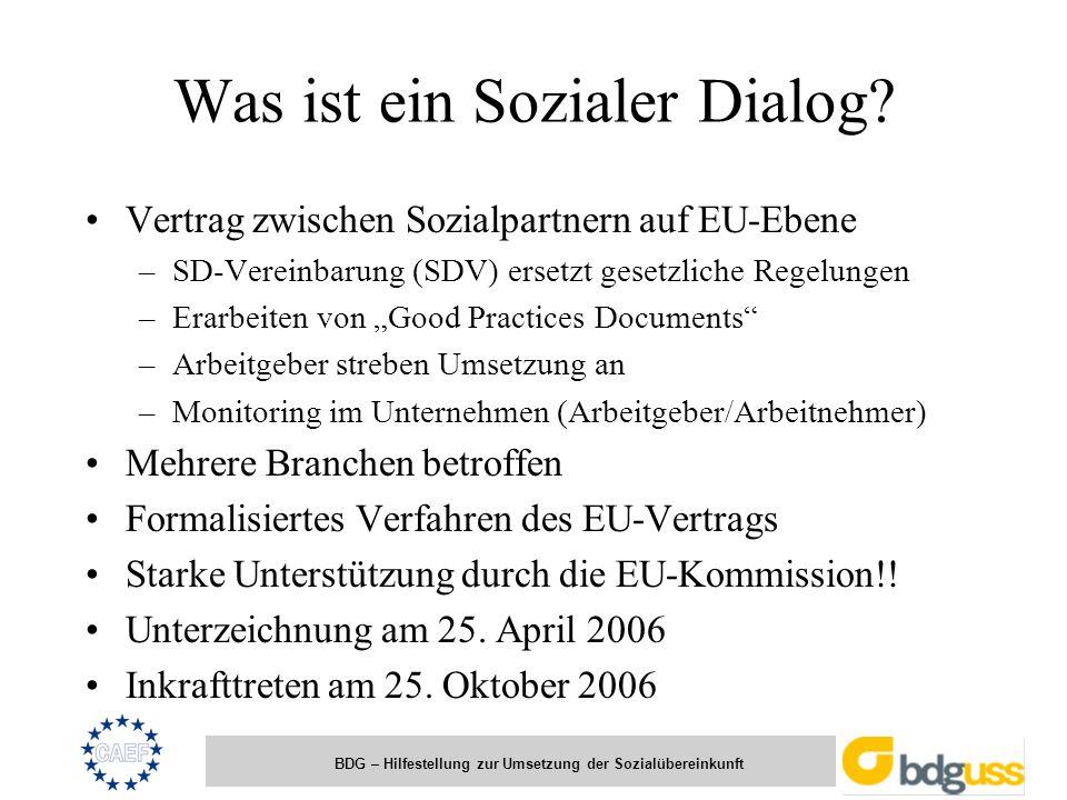 BDG – Hilfestellung zur Umsetzung der Sozialübereinkunft Was ist ein Sozialer Dialog? Vertrag zwischen Sozialpartnern auf EU-Ebene –SD-Vereinbarung (S