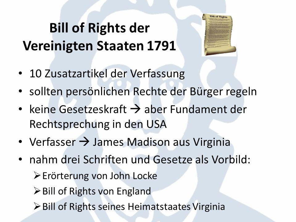 Bill of Rights der Vereinigten Staaten 1791 10 Zusatzartikel der Verfassung sollten persönlichen Rechte der Bürger regeln keine Gesetzeskraft aber Fun