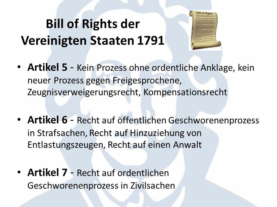 Bill of Rights der Vereinigten Staaten 1791 Artikel 5 - Kein Prozess ohne ordentliche Anklage, kein neuer Prozess gegen Freigesprochene, Zeugnisverwei