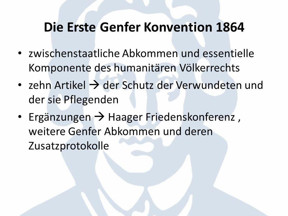 Die Erste Genfer Konvention 1864 zwischenstaatliche Abkommen und essentielle Komponente des humanitären Völkerrechts zehn Artikel der Schutz der Verwu