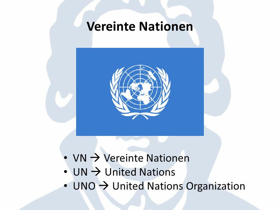 Vereinte Nationen VN Vereinte Nationen UN United Nations UNO United Nations Organization
