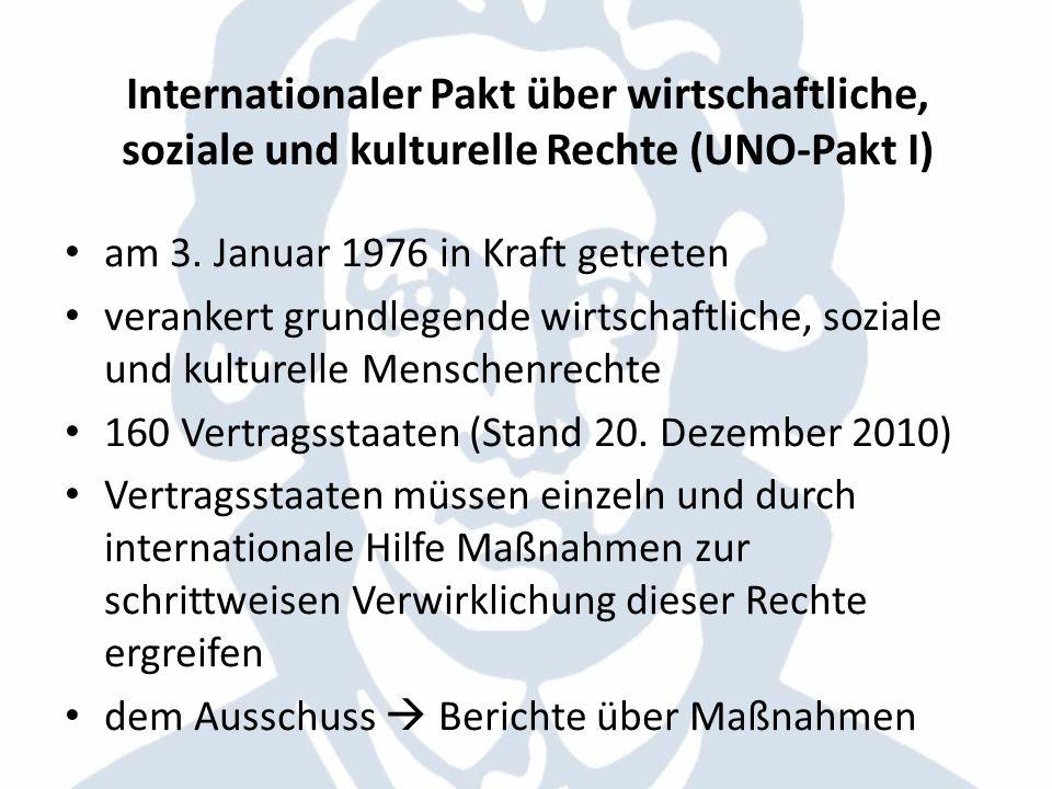 Internationaler Pakt über wirtschaftliche, soziale und kulturelle Rechte (UNO-Pakt I) am 3. Januar 1976 in Kraft getreten verankert grundlegende wirts