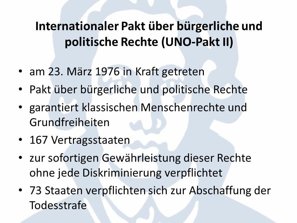 Internationaler Pakt über bürgerliche und politische Rechte (UNO-Pakt II) am 23. März 1976 in Kraft getreten Pakt über bürgerliche und politische Rech