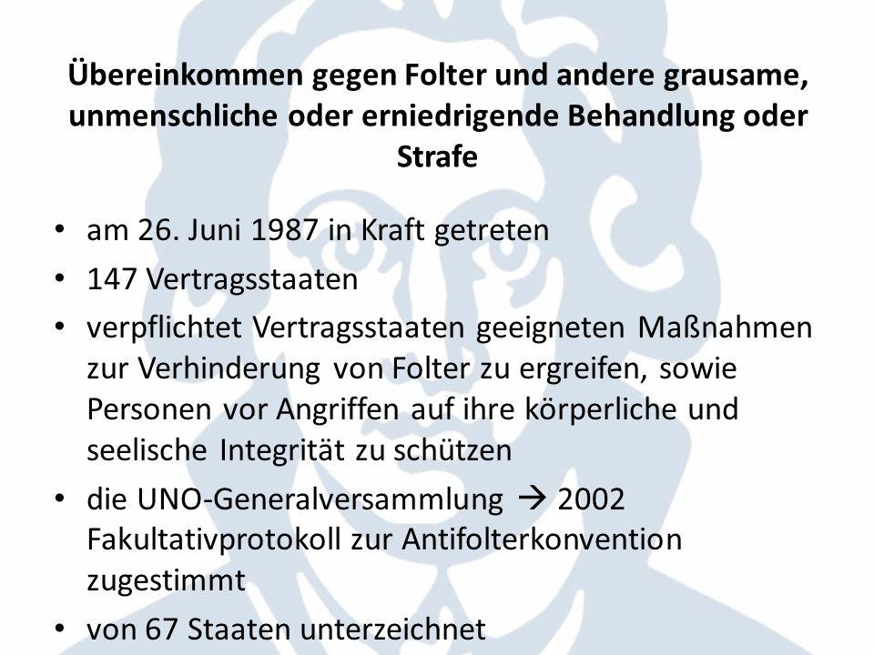 Übereinkommen gegen Folter und andere grausame, unmenschliche oder erniedrigende Behandlung oder Strafe am 26. Juni 1987 in Kraft getreten 147 Vertrag