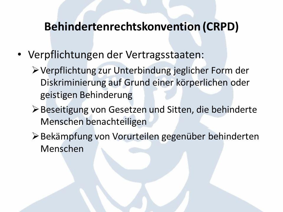 Behindertenrechtskonvention (CRPD) Verpflichtungen der Vertragsstaaten: Verpflichtung zur Unterbindung jeglicher Form der Diskriminierung auf Grund ei