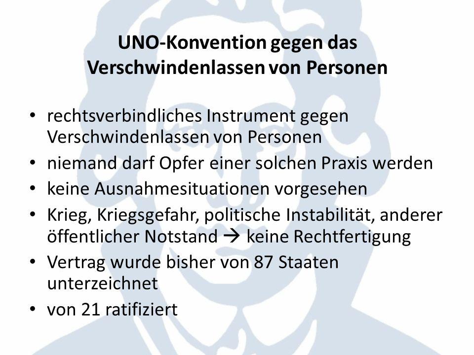 UNO-Konvention gegen das Verschwindenlassen von Personen rechtsverbindliches Instrument gegen Verschwindenlassen von Personen niemand darf Opfer einer