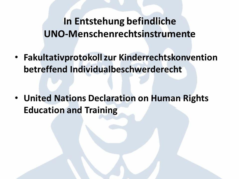 In Entstehung befindliche UNO-Menschenrechtsinstrumente Fakultativprotokoll zur Kinderrechtskonvention betreffend Individualbeschwerderecht United Nat