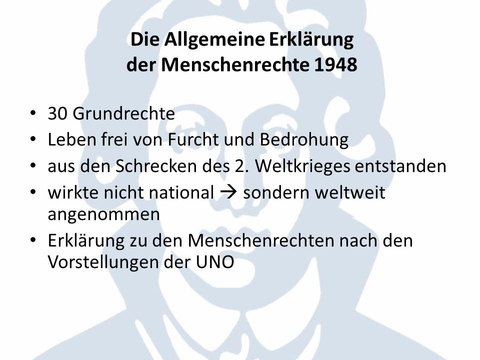 Die Allgemeine Erklärung der Menschenrechte 1948 30 Grundrechte Leben frei von Furcht und Bedrohung aus den Schrecken des 2. Weltkrieges entstanden wi