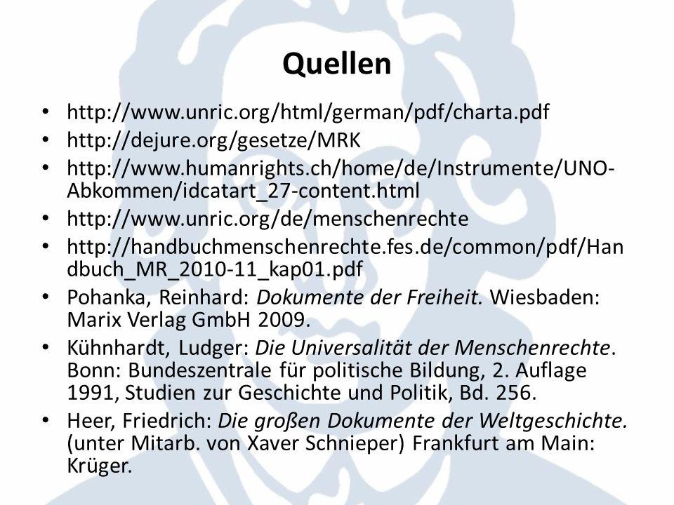 Quellen http://www.unric.org/html/german/pdf/charta.pdf http://dejure.org/gesetze/MRK http://www.humanrights.ch/home/de/Instrumente/UNO- Abkommen/idca