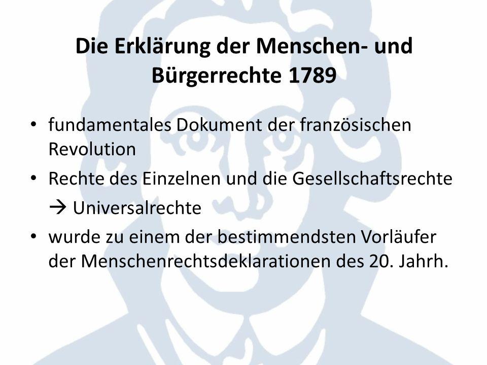 Die Erklärung der Menschen- und Bürgerrechte 1789 Ancièn Regime wirtschaftlich und moralisch am Ende Nationalversammlung neue Verfassung zu erarbeiten und dieser eine Allgemeine Erklärung der Menschen-und Bürgerrechte voranzustellen Marie Joseph de Lafayette legte am 11.